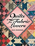 Quilts for Fabric Lovers (0914881876) by Anderson, Alex