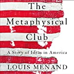 The Metaphysical Club | Louis Menand