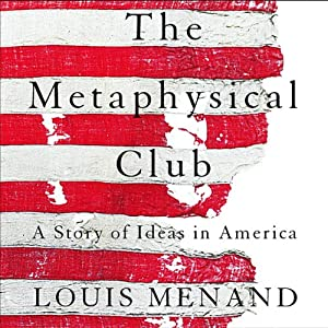 The Metaphysical Club | [Louis Menand]