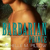 Barbarian Prince: Dragon Lords, Book 1 (Anniversary Edition) | [Michelle M. Pillow]