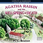 Agatha Raisin and the Wellspring of Death: Agatha Raisin, Book 7 (       UNABRIDGED) by M. C. Beaton Narrated by Penelope Keith