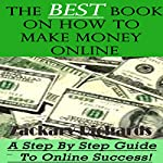The Best Book on How to Make Money Online: A Step by Step Guide | Zackary Richards