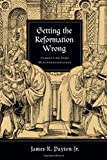 Image of Getting the Reformation Wrong: Correcting Some Misunderstandings