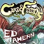 Care and Feeding | Ed Ahern