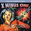 X Minus One: Countdown Radio/TV Program by Ray Bradbury, Philip K. Dick, Isaac Asimov Narrated by  full cast