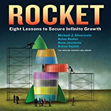 Rocket: Eight Lessons to Secure Infinite Growth Audiobook by Michael J. Silverstein Narrated by Jim Tedder