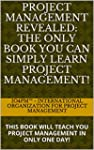 PROJECT MANAGEMENT REVEALED: THE ONLY...