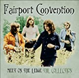 Meet on the Ledge: Collection by FAIRPORT CONVENTION (2012-06-05)