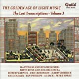 The Golden Age of Light Music: The Lost Transcriptions - Vol. 3