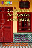 John Goss Utopia Guide to Singapore, Malaysia & Indonesia: the Gay and Lesbian Scene in 60+ Cities Including Kuala Lumpur, Jakarta, Johor Bahru and the Islands of Bali and Penang