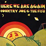 Here We Are Againpar Country Joe and the Fish