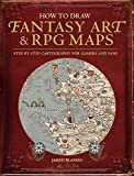 img - for How to Draw Fantasy Art and RPG Maps: Step by Step Cartography for Gamers and Fans book / textbook / text book