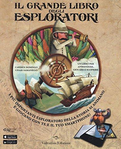 Il grande libro degli esploratori. Con App