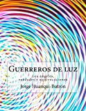 img - for Guerreros de luz: Los  ngeles, verdades y equivocaciones (Spanish Edition) book / textbook / text book