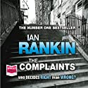 The Complaints (       UNABRIDGED) by Ian Rankin Narrated by Peter Forbes