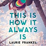 This Is How It Always Is | Laurie Frankel