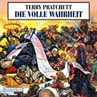 Die volle Wahrheit (Scheibenwelt 25) Hörbuch von Terry Pratchett Gesprochen von: Michael-Che Koch