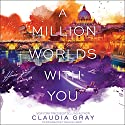 A Million Worlds with You Audiobook by Claudia Gray Narrated by Tavia Gilbert