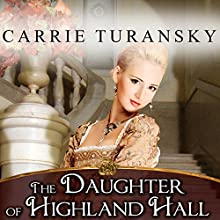 The Daughter of Highland Hall: Edwardian Brides Series, Book 2 (       UNABRIDGED) by Carrie Turansky Narrated by Veida Dehmlow