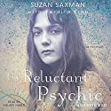 The Reluctant Psychic: A Memoir (       UNABRIDGED) by Suzan Victoria Saxman Narrated by Hillary Huber