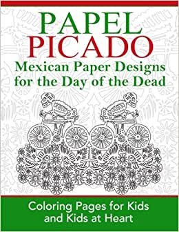 Papel Picado: Mexican Paper Designs for the Day of the Dead: Coloring