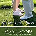 Worth the Drive: The Worth Series Book 2: A Copper Country Romance (       UNABRIDGED) by Mara Jacobs Narrated by Emily Beresford