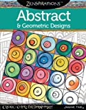 Zenspirations Abstract & Geometric Designs: Create, Color, Pattern, Play!