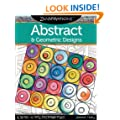 Zenspirations(TM) Coloring Book Abstract & Geometric Designs: Create, Color, Pattern, Play!