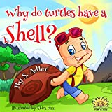 Childrens books:WHY DO TURTLES HAVE A SHELL?(Childrens ages 3-8)Beginner readers(Bedtime story)values book(Early learning/ readers Childrens books collection)Emotions ... bedtime story fiction picture books)