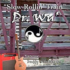 """Slow Rollin' Train"" (Movie Version) [feat. Buddy Whittington]"