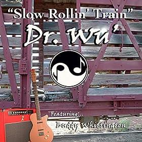 """Slow Rollin' Train"" (Movie Version) [feat. Buddy Whittington]"