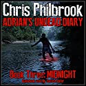 Midnight: Adrian's Undead Diary, Book 3 (       UNABRIDGED) by Chris Philbrook Narrated by James Foster