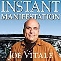 Instant Manifestation: The Real Secret to Attracting What You Want Right Now Audiobook by Joe Vitale Narrated by Joe Vitale