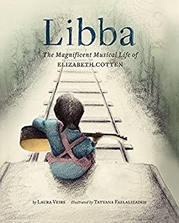 Book Cover: Libba: The Magnificent Musical Life of Elizabeth Cotten