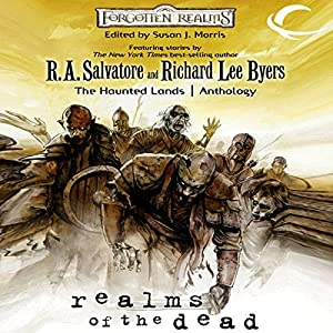 Realms of the Dead: A Forgotten Realms Anthology Audiobook by Susan Morris (editor), R.A. Salvatore, Ed Greenwood, Richard Baker, Bruce R. Cordell Narrated by Jessica Peterson
