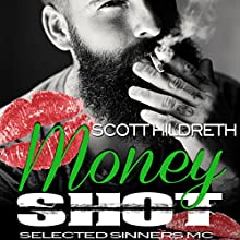 Money Shot Audiobook by Scott Hildreth Narrated by Holly Chandler, Matthew Holland, Biff Summers