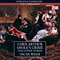 Lord Arthur Savile's Crime and Other Stories (       UNABRIDGED) by Oscar Wilde Narrated by Derek Jacobi