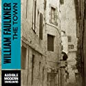 The Town (       UNABRIDGED) by William Faulkner Narrated by Joe Barrett