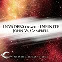 Invaders from the Infinite Audiobook by John W. Campbell Narrated by Gary Dikeos