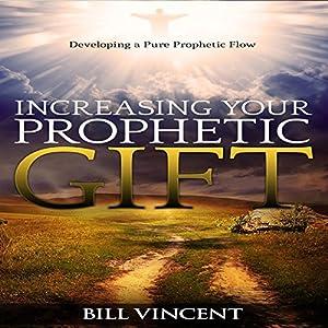 Increasing Your Prophetic Gift Audiobook