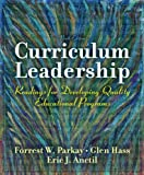 Curriculum Leadership: Readings for Developing Quality Educational Programs (9th Edition)