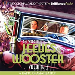 Jeeves and Wooster, Vol. 3: A Radio Dramatization | [P. G. Wodehouse, M. J. Elliott]