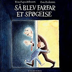 Så blev farfar et spøgelse [Then Grandfather Became a Ghost] Audiobook