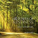 The Power of Kindness | Mac Anderson