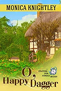 O Happy Dagger: A Stratford Upon Avondale Mystery by Monica Knightley ebook deal