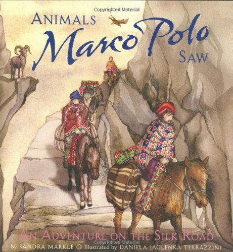 Animals Marco Polo Saw: An Around-the-World Adventure (Explorers (Chronicle Books))