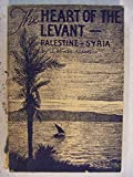 img - for The Heart of the Levant: Palestine-Syria book / textbook / text book
