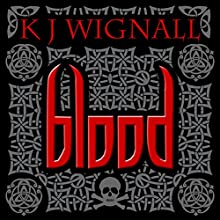 Blood: Mercian Trilogy, Book 1 Audiobook by K.J. Wignall Narrated by Carl Prekopp