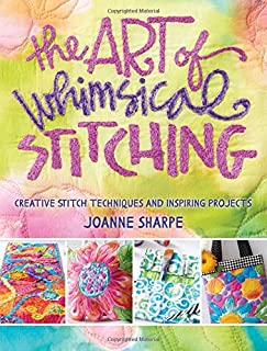 Book Cover: The Art of Whimsical Stitching: Creative Stitch Techniques and Inspiring Projects