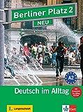 Berliner Platz 2 NEU - Lehr- und Arbeitsbuch 2 mit 2 Audio-CDs und : Deutsch im Alltag